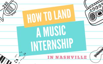 How to Land a Music Internship in Nashville